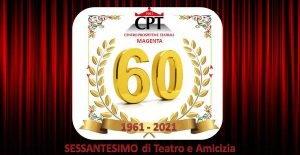 C.P.T. 1961-2021 – SESSANT'ANNI DI….TEATRO